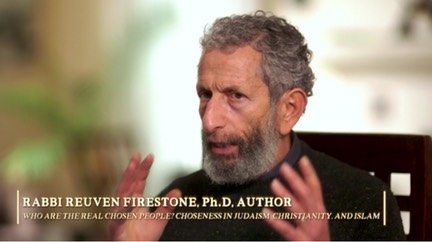 "Rabbi Reuven Firestone, Ph.D, interviewee on ""The Chosen People? A Film about Jewish Identity"""